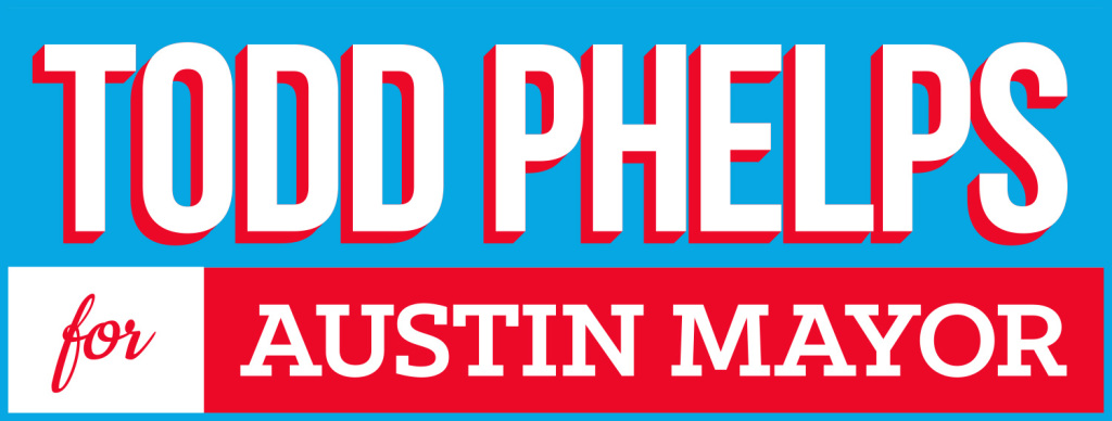 Todd Phelps for Austin Mayor 2014